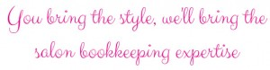 You bring the style, we'll bring the salon bookkeeping expertise